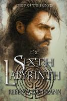 The Sixth Labyrinth by Rebecca Lochlann