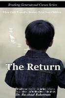 The Return When Child Protective Services Takes Your Children by Rachael L Robertson