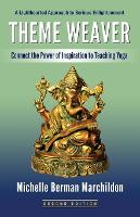Theme Weaver Connect the Power of Inspiration to Teaching Yoga by Michelle Berman Marchildon