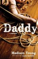 Daddy A Memoir by Madison Young, Annie Sprinkle