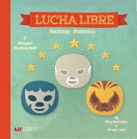 Lucha Libre: Anatomy/Anatomia by Patty Rodriguez, Ariana Stein