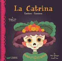 La Catrina: Emotions/Emociones by Patty Rodriguez, Ariana Stein