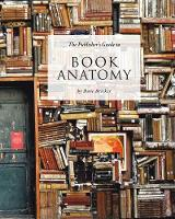 The Publisher's Guide to Book Anatomy by Dave Bricker