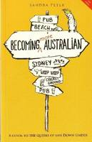 Becoming More Australian A Guide to the Quirks of Life Down Under by Sandra Peter