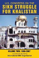 U.S. Congress on the Sikh Struggle for Khalistan Volume Two 1999 - 2007 by International Sikh Organization