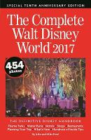 The Complete Walt Disney World 2017 by Julie Neal, Mike Neal