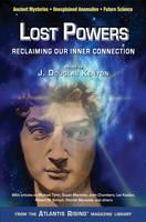 Lost Powers Reclaiming Our Inner Connection by J. Douglas (J. Douglas Kenyon) Kenyon