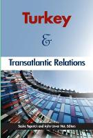 Turkey and Transatlantic Relations by Sasha Toperich