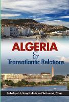 Algeria and Transatlantic Relations by Sasha Toperich