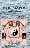 I Ching Navegando Los Cambios by Daniel Claudio Bernardo