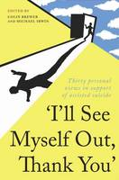 I'll See Myself Out, Thank You by Colin Brewer