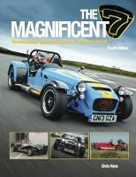 The Magnificent 7 The Enthusiasts Guide to All Models of Lotus and Caterham by Chris Rees