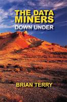 The Data Miners Down Under by Brian Terry