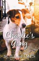 Charlie's Gang by Scilla James