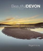 Beautiful Devon A portrait of a county by Nigel Hicks