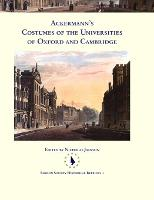 Ackermann's Costumes of the Universities of Oxford and Cambridge by Nicholas Jackson