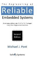 The Engineering of Reliable Embedded Systems Developing Software for 'SIL0' to 'SIL3' Designs Using Time-Triggered Architectures by Michael J. Pont