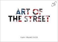 Art of the Street San Francisco by Andy Cantillon