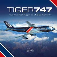 Tiger 747 by Guy Van Herbruggen, Charles Kennedy