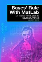 Bayes' Rules with Matlab A Tutorial Introduction to Bayesian Analysis by J.V. Stone