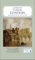 A Map of Tudor London England's Capital City in 1520 by Vanessa Harding