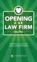 Opening a UK Law Firm : Essentials for the Legal Entrepreneur by Lucy Mei-Ngik Chuo