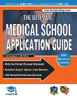 The Ultimate Medical School Application Guide Detailed Expert Advice from Doctors, Hundreds of UKCAT & BMAT Questions, Write the Perfect Personal Statement, Fully Worked Real Interview Questions by Rohan Agarwal