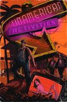 Unamerican Activities by James Miller