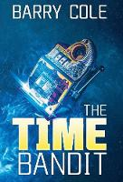 The The Time Bandit by Barry Cole