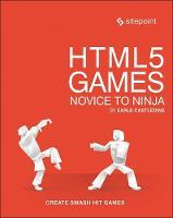 HTML5 Games - Novice to Ninja by Earle Castledine