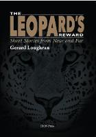 The Leopard's Reward Short Stories from Near and Far by Gerard Loughran