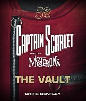 Captain Scarlet and the Mysterons The Vault by Chris Bentley
