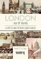 London as it Was - A Picture Postcard View by Araf Chohan