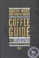 South West and South Wales Independent Coffee Guide by Kathryn Lewis