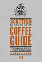 Scottish Independent Coffee Guide: No 3 by Kathryn Lewis