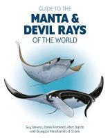 Guide to Manta and Devil Rays of the World by Guy Stevens, Daniel Fernando, Marc Dando, Giuseppe Notarbartolo di Sciara
