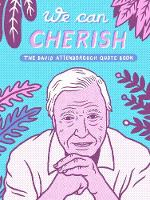 We Can Cherish Unofficial David Attenborough Quote Book by Sugoi Books