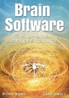 Brain Software The Technology in Patanjali's Yoga Sutras by Heinz Krug, Gerd Unruh