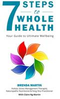 7 Steps to Whole Health by Brenda Martin