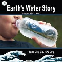 Earth's Water Story Taking a closer Look by Tara Joy