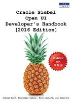 Oracle Siebel Open UI Developer's Handbook by Duncan Ford, Alexander Hansal, Kirk Leibert