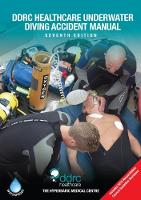 The DDRC Healthcare Underwater Diving Accident Manual by Dr Phil Bryson