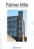 Palmer Mills The History of a Stockport Cotton Spinning Mill by Roger Holden