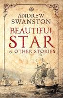 Beautiful Star & Other Stories by Andrew Swanston