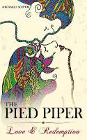 The Pied Piper Love and Redemption by Michael J. Sceptre