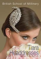 The British School of Millinery Tiara Headdresses by Denise Innes-Spencer