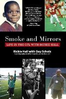 Smoke and Mirrors Life in the Cfl with Richie Hall by Richie Hall, Guy Scholz