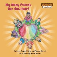 My Many Friends, Our One Heart by Raghad Ebied, Raghid Shreih