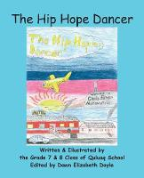 The Hip Hope Dancer (with English and Inuktitut Text) by Grade 7 & 8 Class of Quluaq School