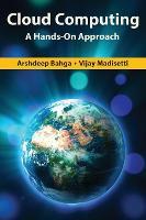 Cloud Computing A Hands-On Approach by Arshdeep Bahga, Vijay (Georgia Institute of Technology Atlanta USA) Madisetti